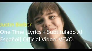 Justin Bieber - One Time [Lyrics + Subtitulado Al Español] Official Video  VEVO