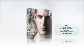 Giovanni Galletta - Sei tutto quello che ho - dall'album Giuro...