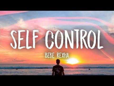 Bebe Rexha - Self Control (Lyrics)
