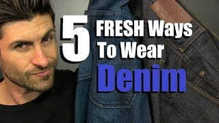 5 FRESH Ways To Wear Your Denim   5 Jean Styling Tips For Guys