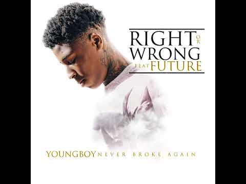 YoungBoy Never Broke Again Right or Wrong feat. Future