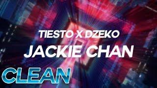 (Clean) Tiësto & Dzeko - Jackie Chan ft. Preme & Post Malone - Lyrics
