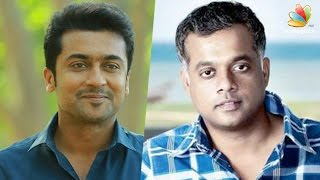 Suriya and Gautham Menon to reunite soon | New Movie | Hot Tamil Cinema News