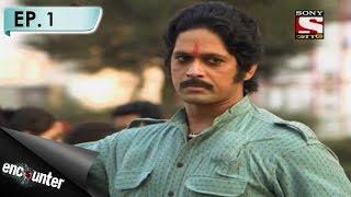 Encounter - এনকাউন্টার - Episode - 1 - 'Dongri ki Chowkdi' terrorizes Mumbai