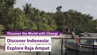 Discover Indonesia: Raja Ampat