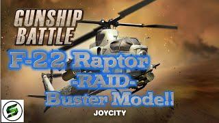 [GUNSHIP BATTLE] F-22 Raptor - Raid [BUSTER MODE]