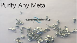 How to purify any metal