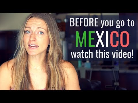 BEFORE you go to Mexico all the things