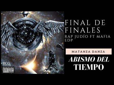 Matanza Danza Rap Judío Ft Mafia EDP Final de Finales Abismo del Tiempo