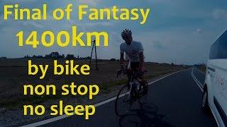 Final of Fantasy: 1400km rowerem NON STOP - BEZ SNU! SOLO / U-24 [film motywacyjny]