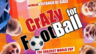 Crazy for Football: il trailer