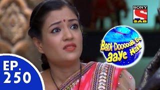 Badi Door Se Aaye Hain - बड़ी दूर से आये है - Episode 250 - 25th May, 2015