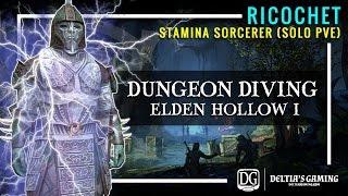 Dungeon Diving - Solo Stamina Sorc - Veteran Elden Hollow 1