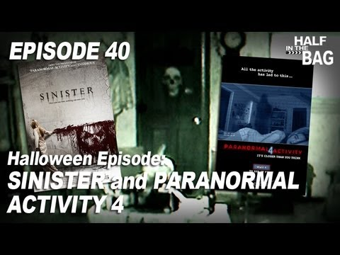 Half in the Bag Episode 40 Sinister and Paranormal Activity 4