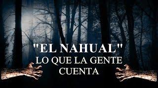 Lo Que la Gente Cuenta - El Nahual