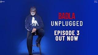 Unplugged | Episode 3 | Amitabh Bachchan | Shah Rukh Khan | Badla In Cinemas