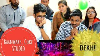 Indian Reacts To | Baanware, Coke Studio Season 10 Shuja Haider & Aima Baig |