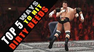 WWE 2K16 - TOP 5 Ways to Hit Dirty Deeds!!