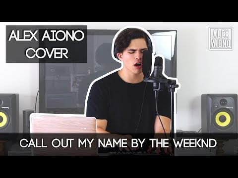 Call Out My Name by The Weeknd | Alex Aiono Cover mp3