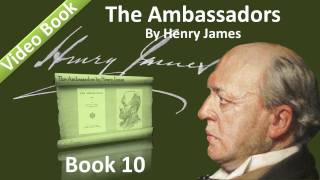 Book 10 - The Ambassadors Audiobook by Henry James (Chs 01-03)