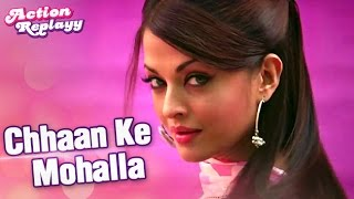 Chhaan Ke Mohalla Full Song | Action Replayy