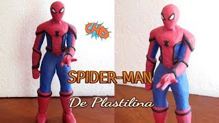 """Como hacer a SPIDERMAN de Plastilina """"Spiderman Homecoming""""/ How to make Spider-Man in clay"""