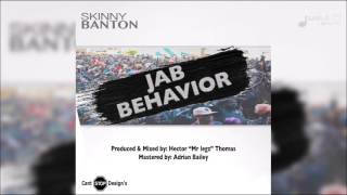 Skinny Banton - Jab Behaviour