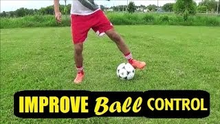 How To IMPROVE BALL CONTROL | Dribbling, First Touch Drills Soccer