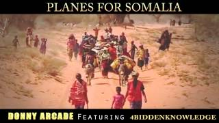 Donny Arcade - Planes for Somalia featuring 4Biddenknowledge (Music Video)