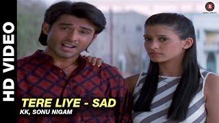 Tere Liye (Sad Version) | Sonu Nigam | Arjun Punj & Shilpa Saklani