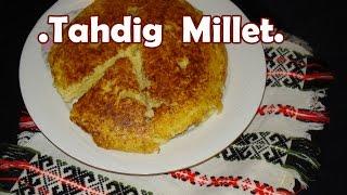 Tahdig Millet/ reteta de mei Tahdig / Proso Tahdig ( sa koricom)/ Просо Тахдиг (са корицом)