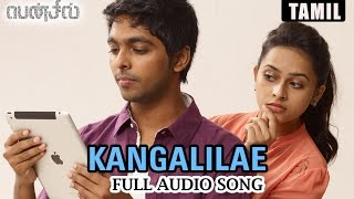 Kangalilae | Full Audio Song | Pencil