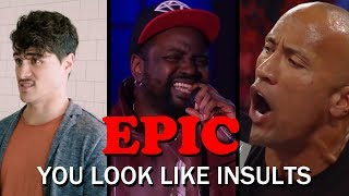 EPIC YOU LOOK LIKE INSULTS #10