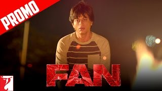 """Ab Star Fan Ke Peeche Bhaagega""   FAN   Dialogue Promo   Shah Rukh Khan"