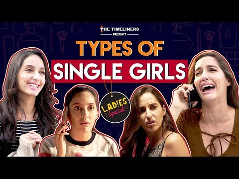 Xxx Mp4 Ladies Special Types Of Single Girls Ft Nora Fatehi The Timeliners 3gp Sex