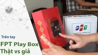 Tinhte.vn | Trên tay FPT Play Box thật và giả