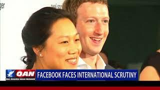 Facebook Faces International Scrutiny
