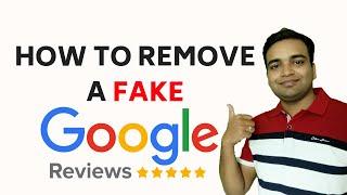 How to Remove Fake Google Reviews   Flagging Google Negative Reviews.