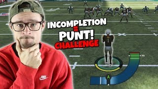 Every Time I Throw an Incompletion I have to Punt To My Opponent.. MADDEN 19 CHALLENGE