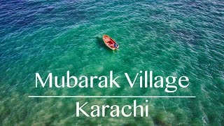 Mubarak Village Karachi [4K]