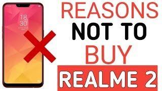 Reasons Not To Buy Realme 2 | 5 Problmes With Realme 2 [Hindi]