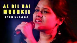 Ae Dil Hai Mushkil (Title Track) - Arijit Singh (performed by Tuhina Sarkar) - SING DIL SE