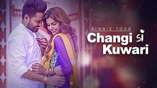 Binnie Toor Changi Si Kuwari Full Video Song | Latest Punjabi Songs 2016 | Xtatic | Ariya