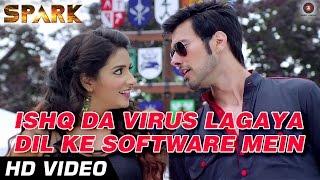 Ishq Da Virus Lagaya Dil Ke Software Mein | Official Video HD | SPARK | Mikka Singh