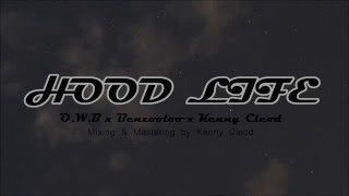 O.W.B - Hood Life ft. Benzooloo & Kenny Cleod