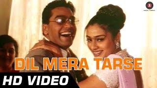 Dil Mera Tarse - Full Song - Tarkieb [2000] - Tabu, Milan Soman, Shilpa Shetty