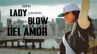 LADY VIXXEN FT.SHADOW BLOW