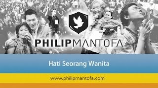Kotbah Philip Mantofa : Hati Seorang Wanita
