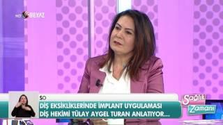 Diş Hekimi Tülay Aygel Turan - Beyaz TV Sağlık Zamanı 04.03.2017