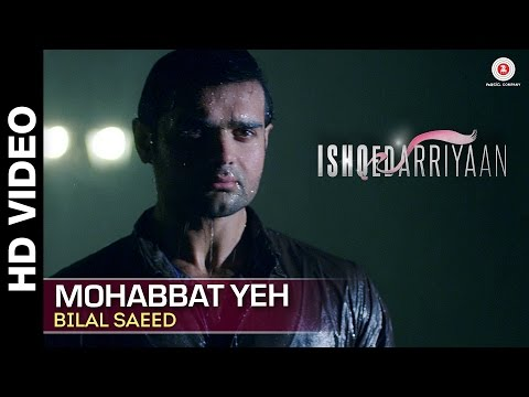 Xxx Mp4 Mohabbat Yeh Full Video Ishqedarriyaan Mahaakshay Evelyn Sharma Mohit Dutta Bilal Saeed 3gp Sex